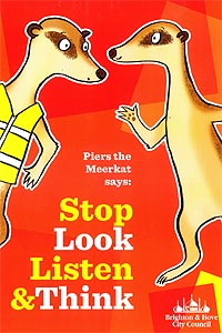 Stop look listen and think poster with Piers the meerkat