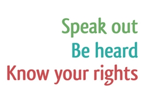 Speak out, Be heard, Know your rights